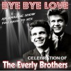 Uitgaansagenda Rotterdam: The Ultimate Everly Brothers Story - Bye Bye Love